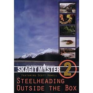 Skagit Master VOLUME 2 Steelheading Outside the Box Featuring Scott Howell (2 Hour Fly Fishing Tutorial DVD)