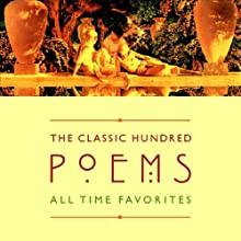 The Classic Hundred Poems (       ABRIDGED) by William Shakespeare, William Wordsworth, W.B. Yeats,  (edited by William Harmon) Narrated by Alfred Corn, Rita Dove