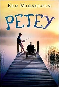 Petey: Ben Mikaelsen: 9781423131748: Amazon.com: Books