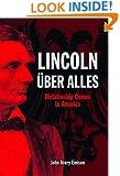 Lincoln Über Alles: Dictatorship Comes to America