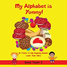 My Alphabet is Yummy! (       UNABRIDGED) by David Taylor 2 Narrated by Francie Wyck