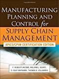 Manufacturing Planning and Control for Supply Chain Management by Jacobs, F. Robert, Berry, William, Whybark, D. Clay, Vollman (2011) Hardcover
