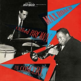 Max Roach & Clifford Brown in Concert