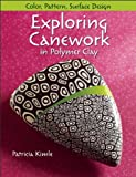 Exploring Canework in Polymer Clay: Color, Pattern, Surface Design