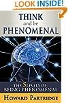 Think and Be Phenomenal