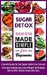 Sugar Detox: Sugar Detox Cookbook Mad...