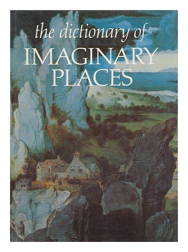 The Dictionary of Imaginary Places 1st (first) Edition by Manguel, Alberto published by Macmillan (1980)