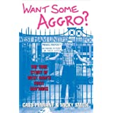 Want Some Aggro?by Cass Pennant