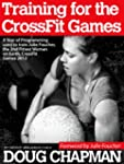 TRAINING FOR THE CROSSFIT GAMES: A Ye...