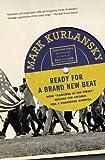 Mark Kurlansky Ready for a Brand New Beat: How