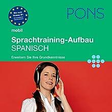 PONS mobil Sprachtraining - Aufbau Spanisch Hörbuch von Bibiana Wiener, Hernan Elvira, Liliana Bizama Gesprochen von:  div.