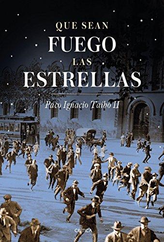 Que sean fuego las estrellas. Barcelona 1917 - 1923