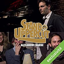 Stand UpPercut : Alexandre Barbe Performance Auteur(s) : Alexandre Barbe Narrateur(s) : Alexandre Barbe