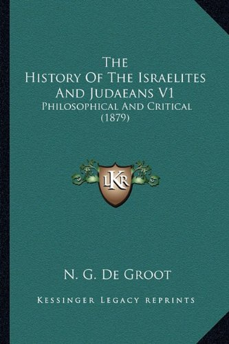 The History of the Israelites and Judaeans V1: Philosophical and Critical (1879)