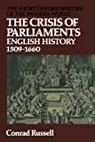 Conrad Russell The Crisis of Parliaments: English History 1509-1660 (Short Oxford History of the Modern World)