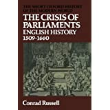 The Crisis of Parliaments: English History 1509-1660 (Short Oxford History of the Modern World)by Conrad Russell
