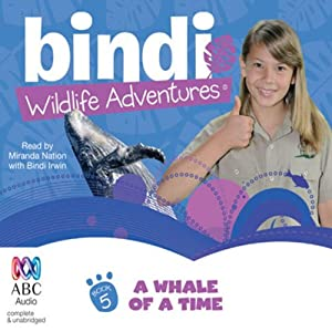 A Whale of a Time: Bindi Wildlife Adventures, Book 5 | [Bindi Irwin]