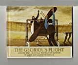 The Glorious Flight: Across the Channel with Louis Bleriot (0091543002) by Provensen, Alice