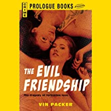 The Evil Friendship (       UNABRIDGED) by Vin Packer Narrated by Leslie Bellair