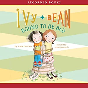 Ivy & Bean: Bound to Be Bad | [Annie Barrows]