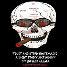 Trust and Other Nightmares (       UNABRIDGED) by Richard Gazala Narrated by Roberto Scarlato