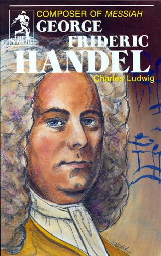 George Frideric Handel, Composer of Messiah (Sowers), Charles Ludwig
