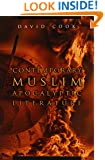 Contemporary Muslim Apocalyptic Literature (Religion and Politics)