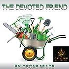 The Devoted Friend [Classic Tales Edition] Hörbuch von Oscar Wilde Gesprochen von: B.J. Harrison