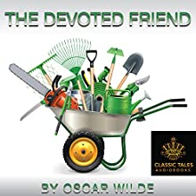 The Devoted Friend [Classic Tales Edition] Audiobook by Oscar Wilde Narrated by B.J. Harrison