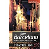 From Barcelona: Stories Behind The City Vol 1by Jeremy Holland