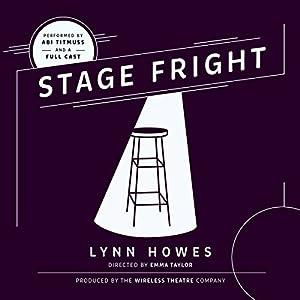 Stage Fright Hörspiel von Lynn Howes Gesprochen von: Abi Titmuss,  full cast