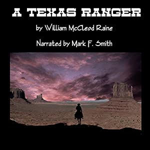 A Texas Ranger | [William MacLeod Raine]
