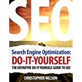 Search Engine Optimization: Do It Yourself - The Definitive Do It Yourself Guide to SEO ~ Christopher Nelson