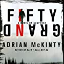 Fifty Grand: A Novel of Suspense (       UNABRIDGED) by Adrian McKinty Narrated by Paula Christensen