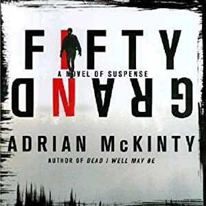 Fifty Grand: A Novel of Suspense | [Adrian McKinty]