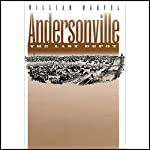 Andersonville: The Last Depot | William Marvel