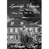 Lynchcliffe Chronicles volume three: Making peace with the past (Lynchcliffe Chronicles trilogy)by Melanie Dent