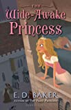 The Wide-Awake Princess (Tales of the Wide-Awake Princess Book 1)