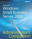 Charlie Russel Windows® Small Business Server 2008 Administrator's Companion (Pro - Administrator's Companion)