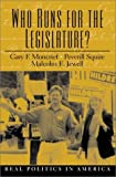 img - for By Gary F. Moncrief Who Runs For The Legislature? (1st Frist Edition) [Paperback] book / textbook / text book