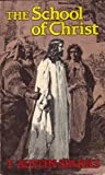 img - for The School of Christ book / textbook / text book