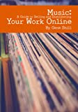 Music: A Guide to Selling and Distributing Your Work Online