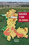 img - for Geolog a y vino en Zamora (Spanish Edition) book / textbook / text book