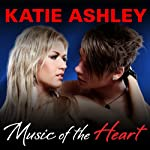 Music of the Heart: Runaway Train Series, Book 1 (       UNABRIDGED) by Katie Ashley Narrated by Justine O. Keef, Mason Lloyd