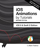 iOS Animations by Tutorials, 2nd Edition: iOS 9 & Swift 2 Edition Front Cover