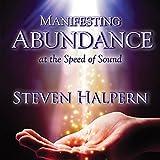 Manifesting Abundance At The Speed Of Sound