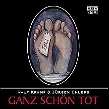 Ganz schön tot Hörbuch von Ralf Kramp, Jürgen Ehlers Gesprochen von: Ralf Kramp, Jürgen Ehlers