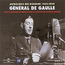 General de Gaulle : Anthologie des discours 1940-1969 Discours Auteur(s) : Charles de Gaulle Narrateur(s) : Charles de Gaulle