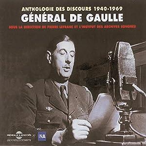 General de Gaulle : Anthologie des discours 1940-1969 Discours