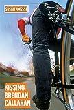img - for Kissing Brendan Callahan book / textbook / text book